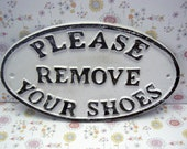 Remove Your Shoes Sign Please Remove Your Shoes Cast Iron WHITE Wall Entryway Door Plaque Shabby Chic Request Take off Shoe Great Gift Idea