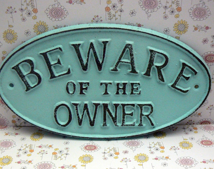 Beware of the Owner Cast Iron Sign Cottage Chic Beach Blue Gate Fence Home Decor