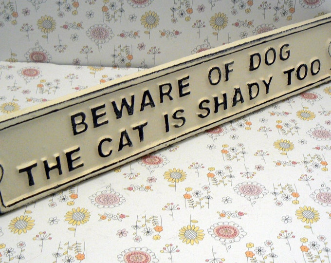 Beware of Dog The Cat Is Shady Too Cast Iron Sign Shabby Chic Off White Gate Fence Home Decor