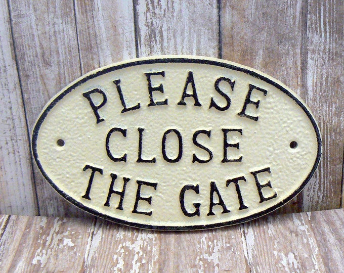 Please Close The Gate Cast Iron Sign Shabby Chic Off White Home Decor