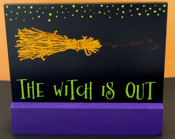 Witch is Out Witch is in Halloween Sign Chalkboard Plaque on Wood Stand