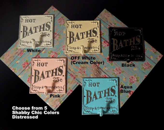 Hot Baths Hook 25 Cents Soap and Towels Extra Wall Sign Metal Cast Iron Choose 5 Shabby Chic Colors White Blue Black Pink OFF Bathroom Sign