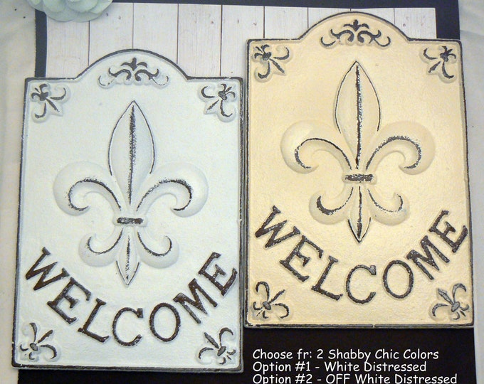 Fleur de lis Welcome Sign Metal Cast Iron Shabby Chic White OR OFF White Cream Old World New Orleans Parisian FDL French Provincial  Paris