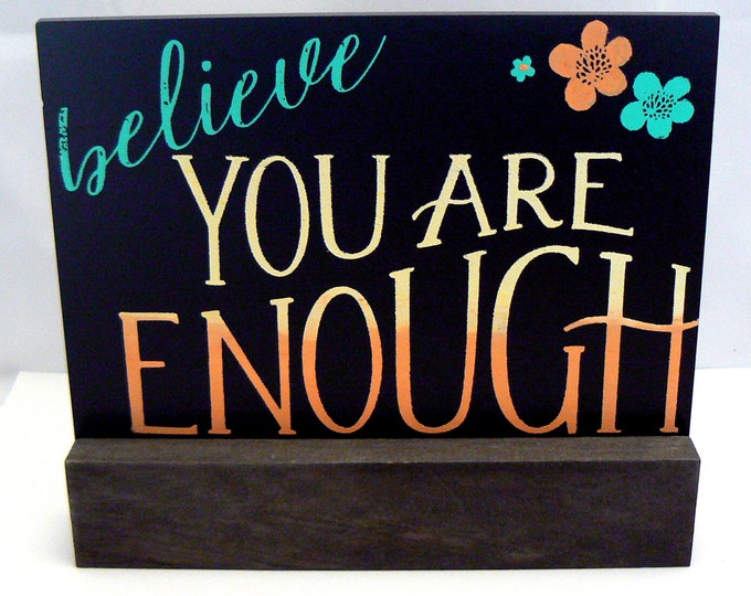 Believe You Are Enough Ombre Sign Chalkboard Plaque on Wood Stand