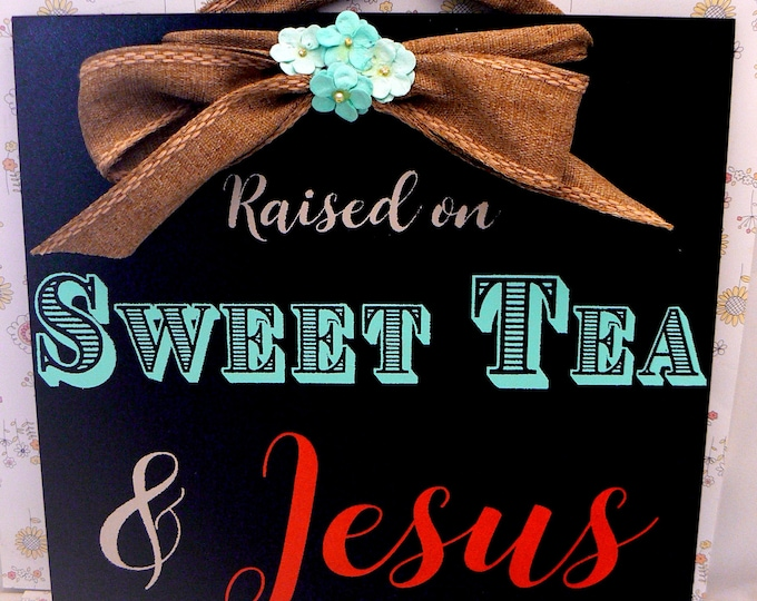 Raised on Sweet Tea and Jesus Sign Black Chalk Boutique Board Plaque