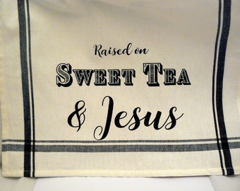 Raised on Sweet Tea and Jesus Black Striped Cotton Kitchen Towel
