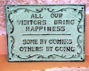 All Our Visitors Bring Happiness Some by Coming Others by Going Cast Iron Beach Blue Cottage Chic Sign Home Decor