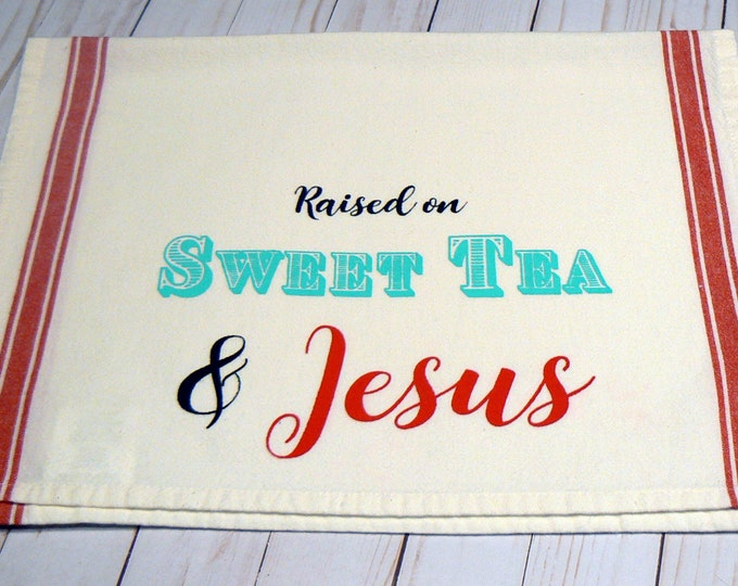Raised on Sweet Tea and Jesus Red Striped Cotton Kitchen Towel