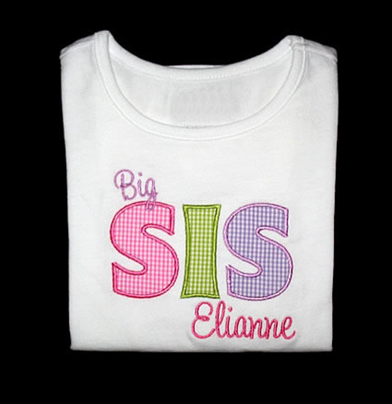 Custom Personalized Applique Big Middle or Little SISTER and image 0