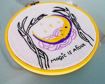 Hoop Fabric Art Embroidery Magic Is Afoot Crescent Moon Wiccan Decor Goddess Pagan Gift Witchy Decor