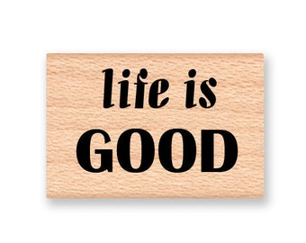 mcrs 09-24 Wood Mounted Rubber Stamp LIFE IS GOOD
