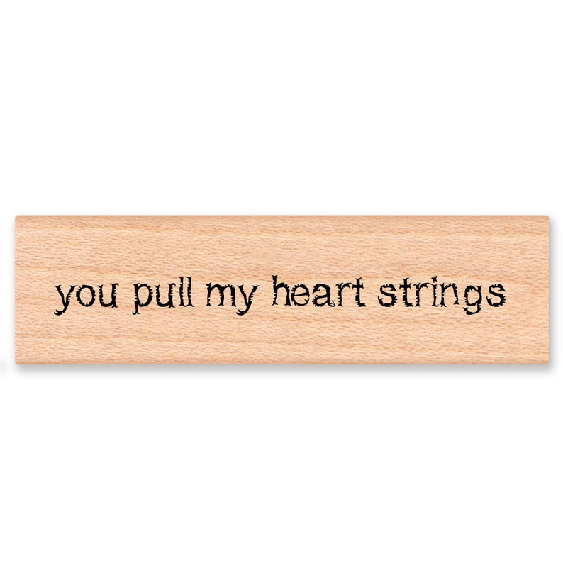 08-28 you pull my heart strings~Rubber Stamp~Valentine/'s Day~Love~Wood Mounted Stamp by Mountainside Crafts