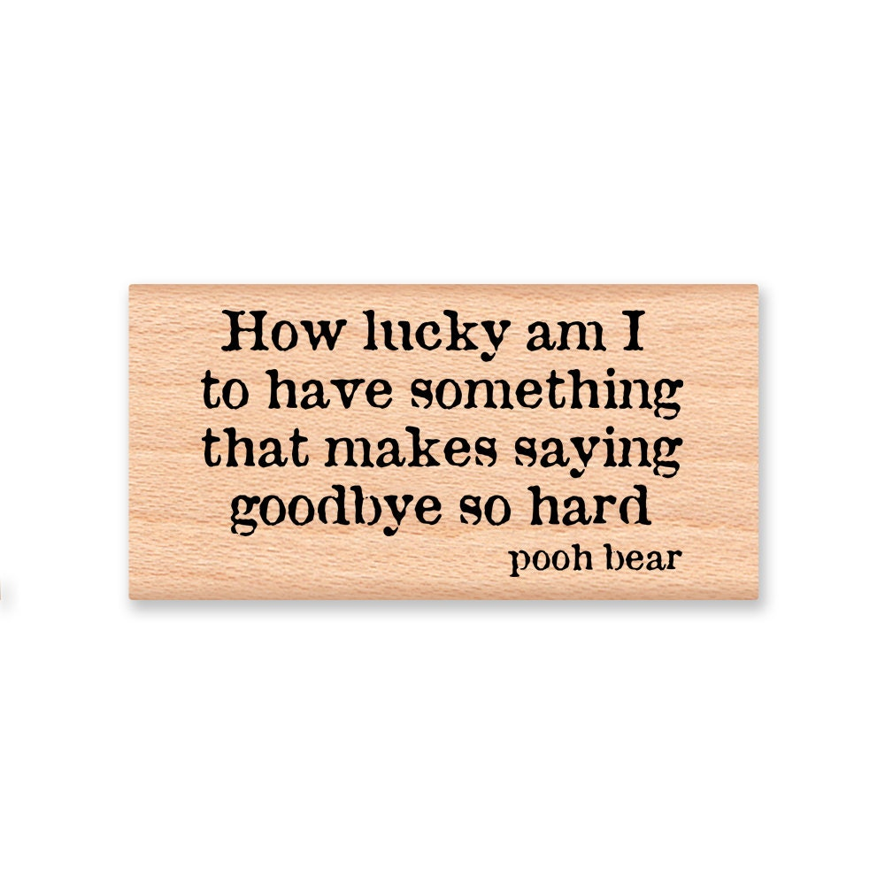 Winnie The Pooh Quote Rubber Stamphow Lucky Am I To Have Etsy