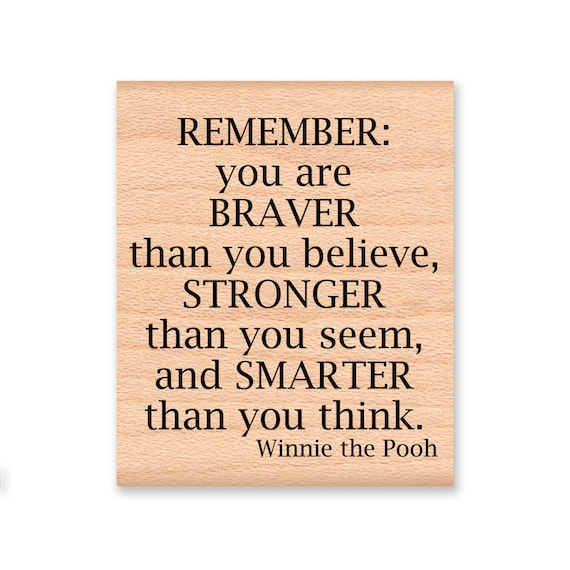Pooh Quote Rubber Stampremember You Are Braver Than You Etsy