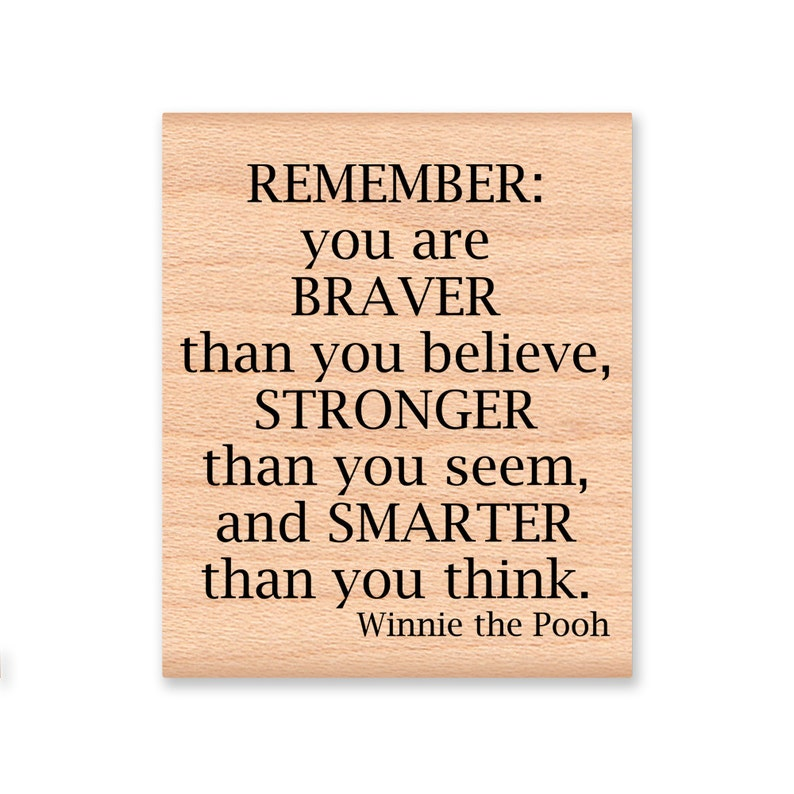 POOH QUOTE Rubber StampRemember You Are Braver Than You