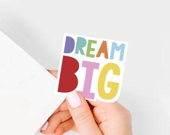 dream big vinyl sticker - positive stickers for kids, positive quotes, school stickers, laptop sticker, planner sticker, journaling stickers