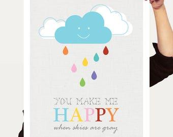 colourful kids nursery art - you make my happy skies are grey gray cloud - print children baby girl boy gender neutral rain - rainbow bright