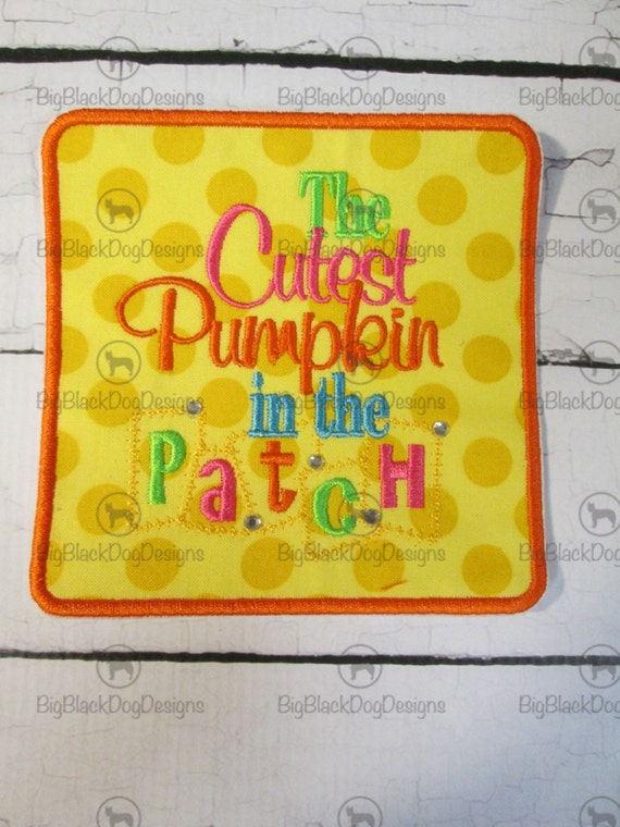 The Cutest Pumpkin in the Patch - Iron On Embroidered Applique