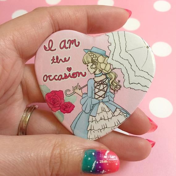 I AM the occasion Lolita Fashion Statement Pin, heart shape pinback button, kawaii art