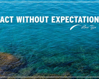 Act Without Expectation - Lao Tzu - Photography Quote Poster