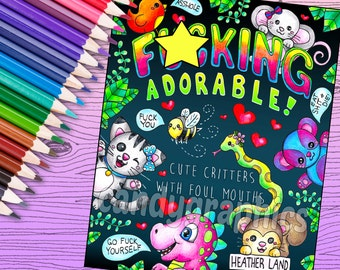 Effing Adorable- Cute Critters with Foul Mouths - Adult Coloring Book 30 pages - Printable Instant Download PDF