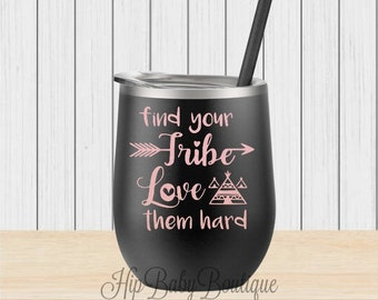12oz. Stainless Steel WINE Cup - Maars Bev Steel - Wine Tumbler - Find your tribe - Wine Cup - Wine Glass - Sippy Cup - Fast Shipping