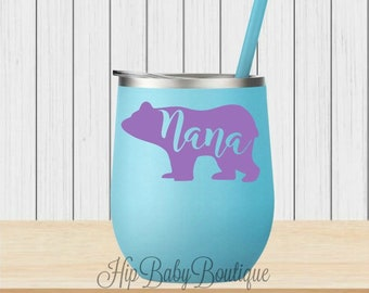 12oz. Stainless Steel WINE Cup - Maars Bev Steel -Wine Tumbler- Nana Bear -Wine Cup - Wine Glass - Sippy Cup - Fast Shipping-Personalized