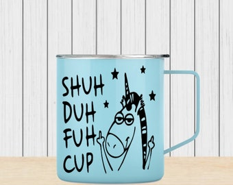 14oz. Stainless Steel Mug - Shuh Duh Fuh Cup - Maars Townie Steel - Coffee Cup - Tumbler-Mug - Latte - Insulated Mug - Fast Shipping