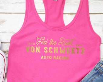 Feel the Rush Von Schweetz Racing Ladies Racerback in Gold Foil