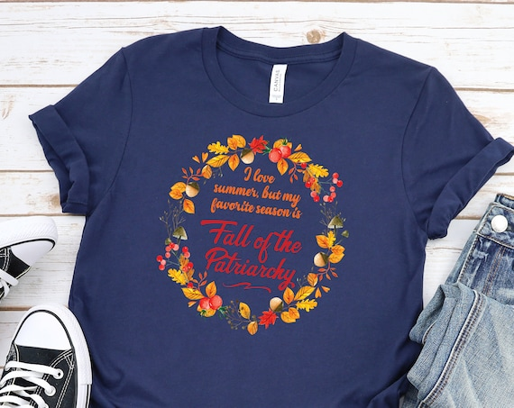 My Favorite Season is Fall of the Patriarchy - Navy Unisex Crew Neck Shirt - FREE SHIPPING