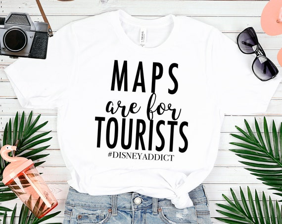 Maps are for Tourists - Disney Addict - White Unisex Crew Neck - FREE SHIPPING