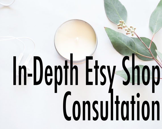 Personal In-Depth Etsy Shop Consultation - Small Business Management Assistance