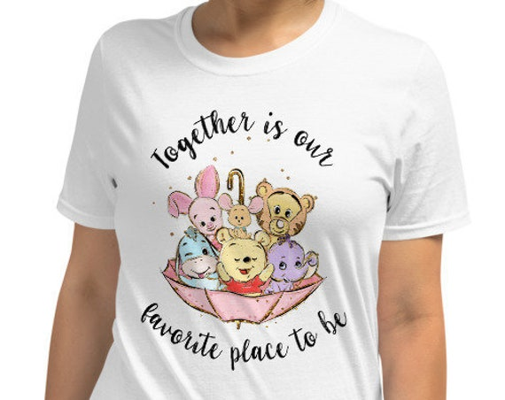 Together is Our Favorite Place - Pooh Inspired Unisex Crew Neck Shirt - FREE SHIPPING