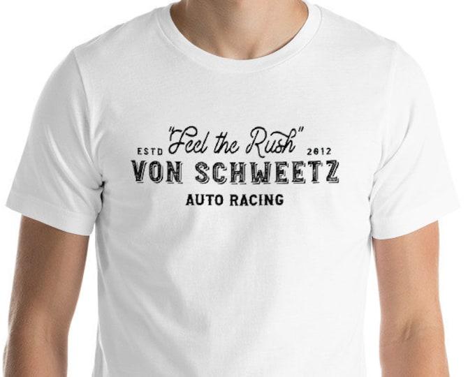 Feel the Rush - Von Schweetz Car Racing - White Unisex Crew Neck - FREE SHIPPING