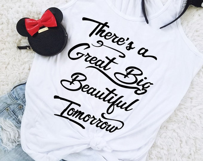 There's a Great Big Beautiful Tomorrow - Pooh Inspirational Quote Shirt - Ladies Flowy Tank