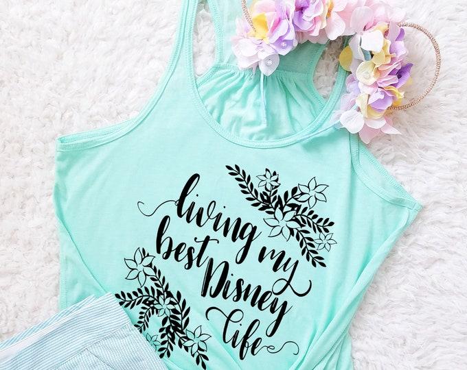 Living My Best Disney Life Shirt - Ladies Flowy Racerback Tank Top - FREE SHIPPING