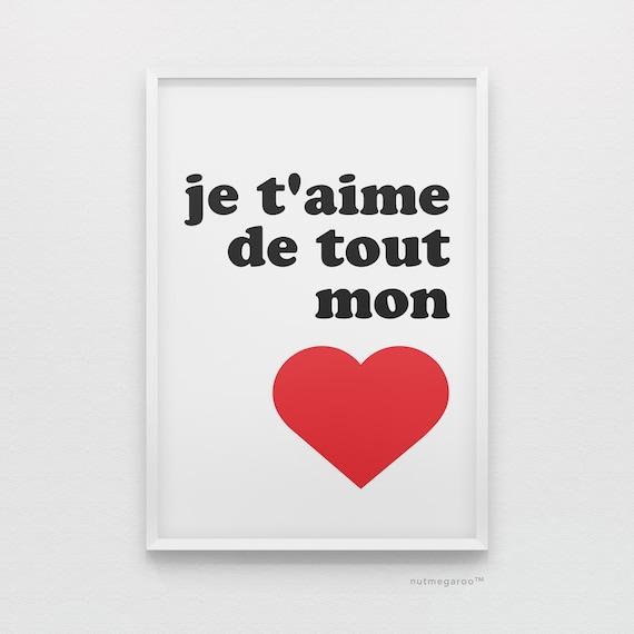 Je Taime De Tout Mon Cœur French Art Printable Art Digital I Love You Art