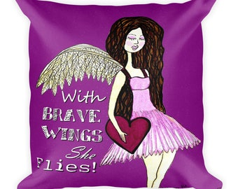 Angel Pillow Square  With Brave Wings She Flies