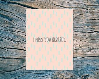 I miss you already. - A2 folded note card & envelope - SKU 496