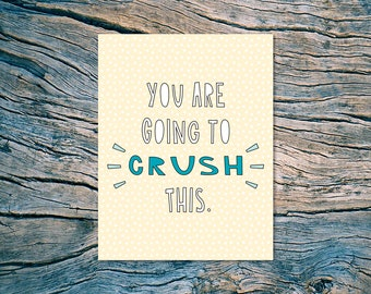 You are going to CRUSH this. - A2 folded note card & envelope - SKU 494