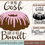 Bundt Cake SVG, I Like Big Bundts SVG, Oh My Gosh Look At Her Bundt SVG File For Silhouette, Frosted Bundt Cake svg File For Cricut Project