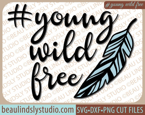 Wild Young Free Svg File Quote For Kids Svg Boy Quote Svg Etsy