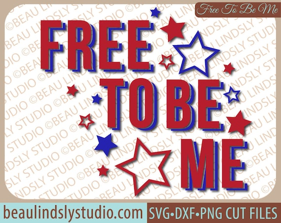 Usa Svg Free To Be Me Svg Cutting File Patriotic Svg Happy Etsy