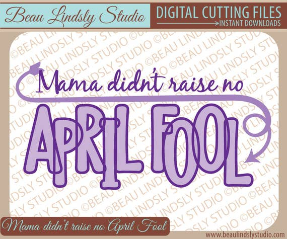 April Fools Day SVG, April Fools Quotes, Funny SVG, SVG File For Silhouette  Pattern, svg File For Circut Projects, svg Format File, dxf file