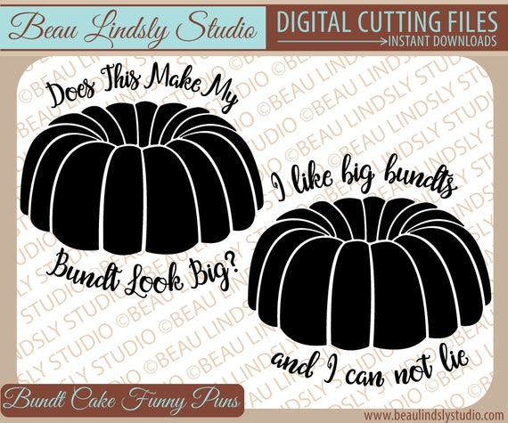 Bundt Cake Pun Svg I Like Big Bundts And I Can Not Lie Svg