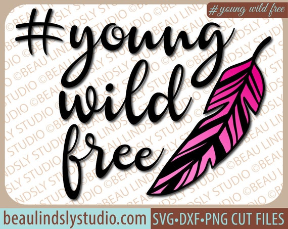 Wild Young Free Svg File Girl Quote Svg Quote For Kids Etsy