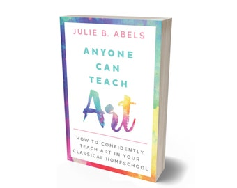 Signed copy of the full color book, 'Anyone Can Teach Art' by Julie Abels