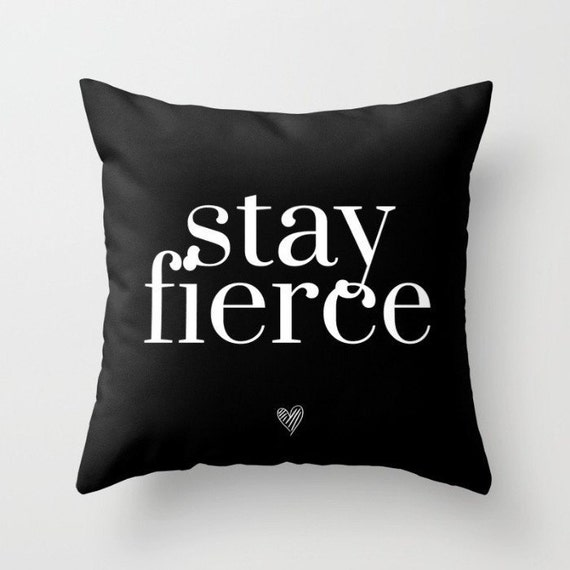 Stay Fierce Pillow w/ Insert| Throw Pillow | Pillow Case | Pillow Cover | Office Decor |  Home Decor | Statement Pillow