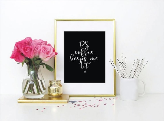 P.S. Coffee Keeps Me Lit Art Print, Digital Print, Wall Art