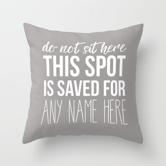 "This Spot Is Saved 18"" Pillow Cover 